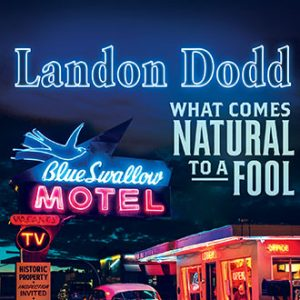 album-what-comes-natural-to-a-fool-landon-dodd