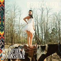 Album Feature: Rebecca Jed Wildfire And Moonshine.