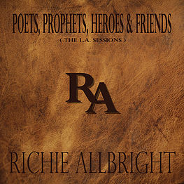Album Feature: Richie ALLbright: Poets, Prophets, Heroes, And Friends.