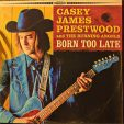 Album Feature: Casey James Prestwood And The Burning Angels-Born Too Late.