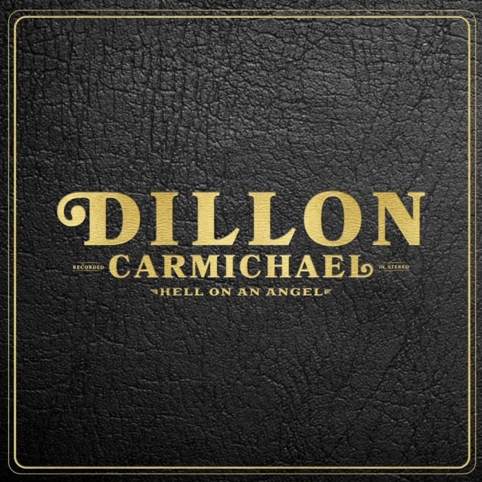 ae4137233 Album Feature – Dillon Carmichael – Hell On An Angel – Gary Hayes ...